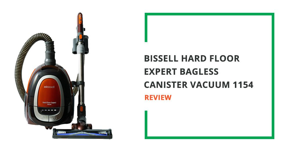 Bissell Hard Floor Expert Bagless Canister Vacuum 1154 Review