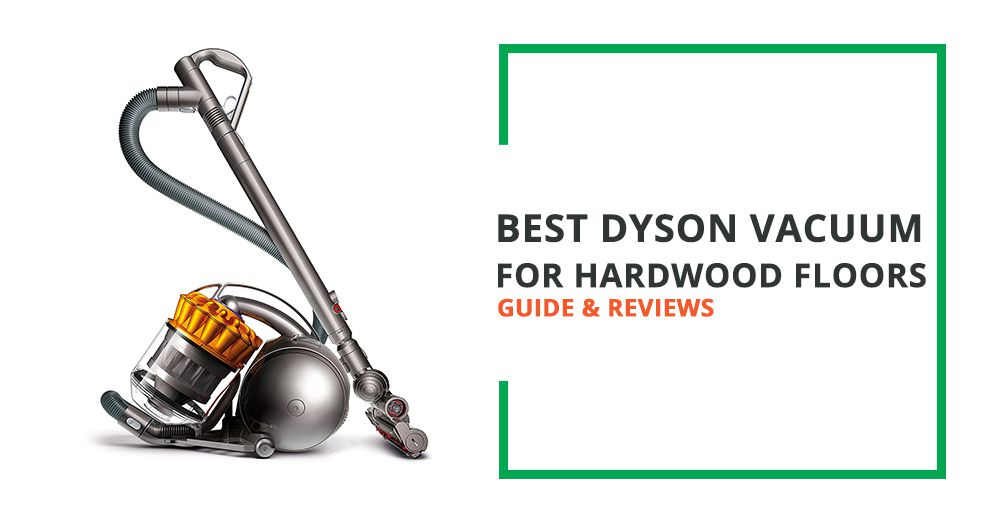 Best Dyson Vacuum For Hardwood Floors