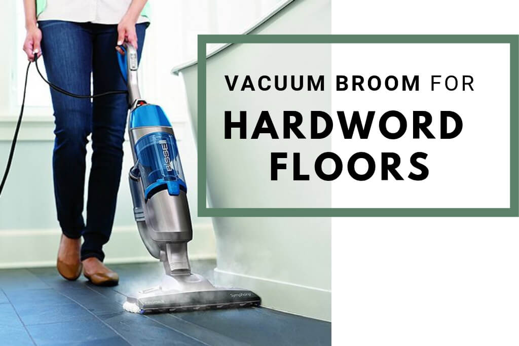 vacuum broom for hardwood floors